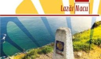 Cartea El Camino Frances – Lazar Nacu (download, pret, reducere)