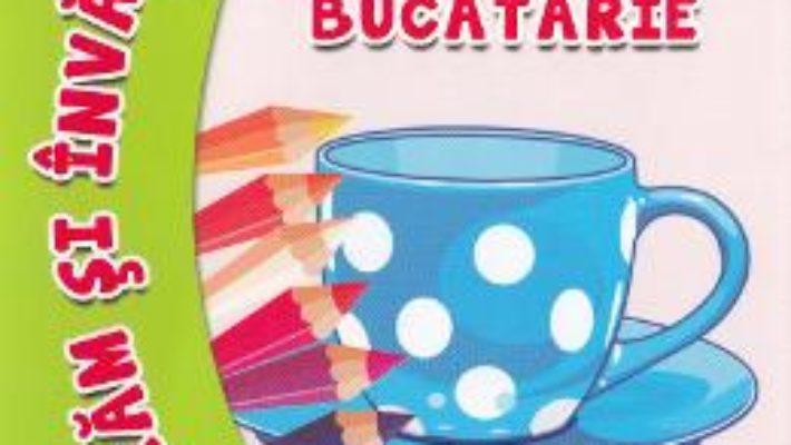 Cartea Vesela, tacamuri si ustensile de bucatarie – Coloram si invatam! (download, pret, reducere)