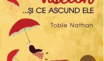Cartea Secretele viselor… si ce ascund ele – Tobie Nathan (download, pret, reducere)