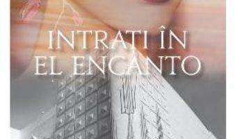 Cartea Intrati in El Encanto – Susana Lopez Rubio (download, pret, reducere)