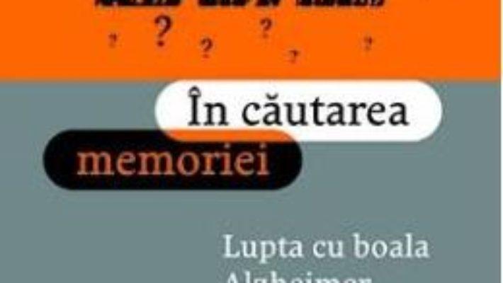 Cartea In cautarea memoriei – Joseph Jebelli (download, pret, reducere)