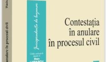 Cartea Contestatia in anulare in procesul civil – Radu-Mihai Necula (download, pret, reducere)