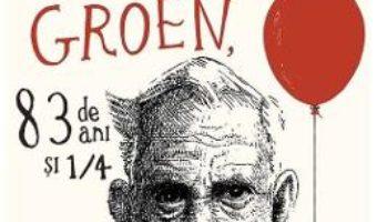 Cartea Jurnalul secret al lui Hendrik Groen, 83 de ani si 1/4 – Hendrik Groen (download, pret, reducere)