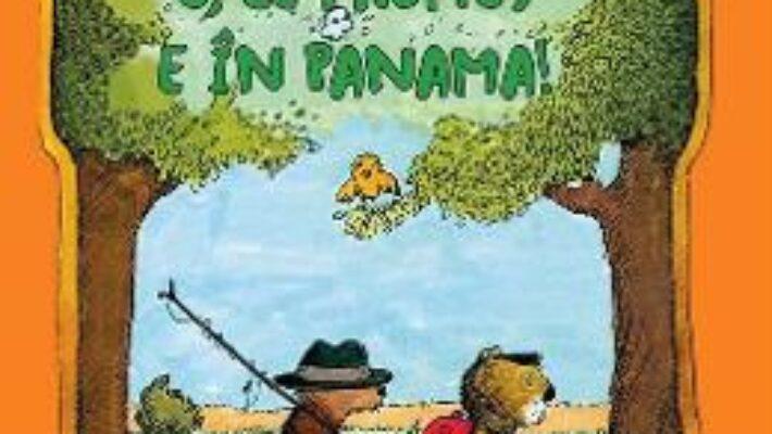 Cartea O, ce frumos e in Panama! – Janosch (download, pret, reducere)