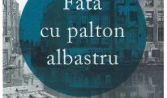 Cartea Fata cu palton albastru – Monica Hesse (download, pret, reducere)