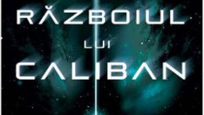 Cartea Razboiul lui Caliban – James S. A. Corey (download, pret, reducere)