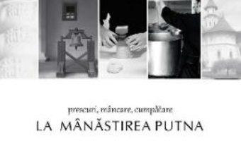 Cartea Prescuri, mancare, cumpatare la Manastirea Putna (download, pret, reducere)