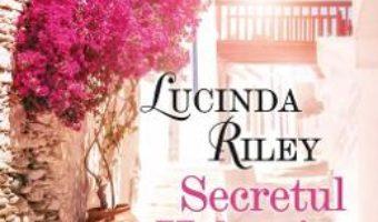Cartea Secretul Helenei – Lucinda Riley (download, pret, reducere)