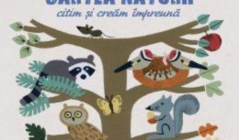 Cartea Cartea naturii – Citim si cream impreuna (download, pret, reducere)