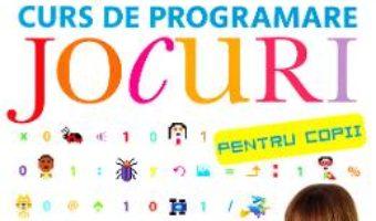 Cartea Curs de programare. Jocuri pentru copii – Carol Vorderman (download, pret, reducere)