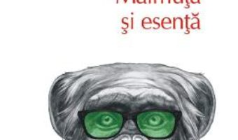 Cartea Maimuta si esenta – Aldous Huxley (download, pret, reducere)
