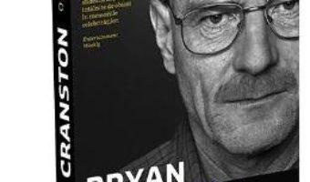 Cartea O viata in roluri – Bryan Cranston (download, pret, reducere)