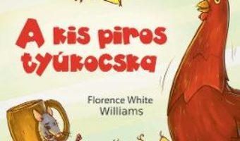 Cartea A kis piros tyukocska (Gainusa Rosie) – Florence White Williams (download, pret, reducere)