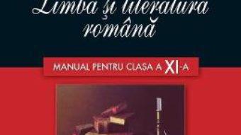Cartea Limba romana – Clasa 11 – Manual – Mircea Martin (download, pret, reducere)