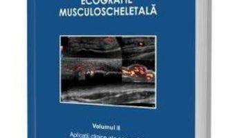 Cartea Ecografie musculoscheletala Vol.2 – Daniela Fodor (download, pret, reducere)