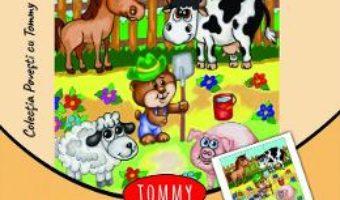 Cartea Tommy la ferma de animale – Dorin Bujdei (download, pret, reducere)