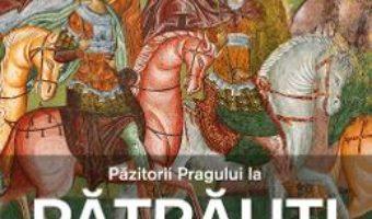 Cartea Pazitorii Pragului la Patrauti – Gabriel Dinu Herea, Tudor Catalin Urcan (download, pret, reducere)