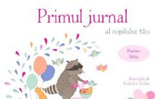 Cartea Primul jurnal al copilului tau. Pentru fetite – Kaliaha Volha (download, pret, reducere)