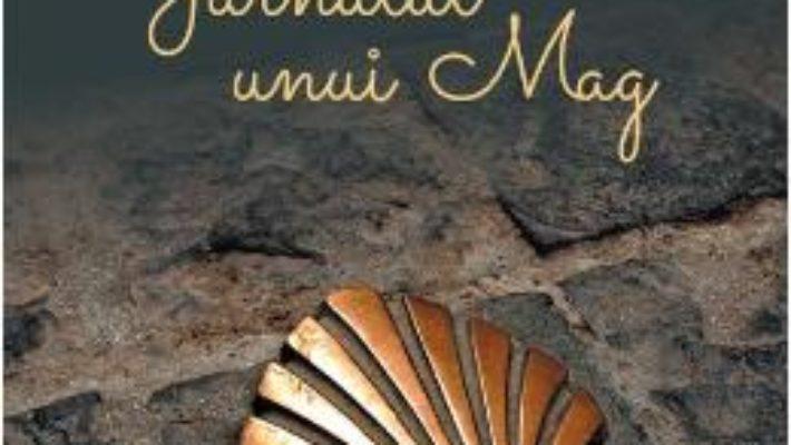 Cartea Jurnalul unui Mag Ed.2018 – Paulo Coelho (download, pret, reducere)