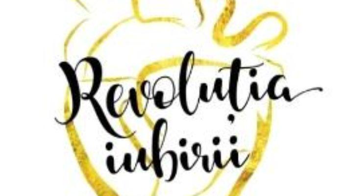 Cartea Revolutia iubirii ed.2018 – Gaspar Gyorgy (download, pret, reducere)