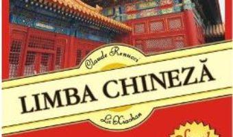Cartea Limba chineza. Simplu si eficient + CD – Claude Renucci, Li Xiaohan (download, pret, reducere)