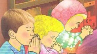 Cartea Carte de rugaciuni pentru copilasi buni (download, pret, reducere)