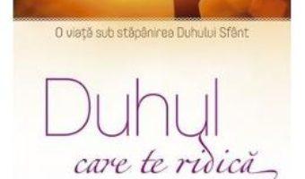 Cartea Duhul care te ridica – Jim Cymbala (download, pret, reducere)
