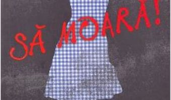 Cartea Dorothy trebuie sa moara! Seria Eliberarea Tinutului Oz vol.1 – Danielle Paige (download, pret, reducere)