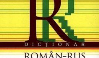 Cartea Dictionar roman-rus sinonimizat (download, pret, reducere)