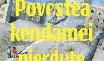 Cartea Povestea kendamei pierdute – Adina Rosetti (download, pret, reducere)
