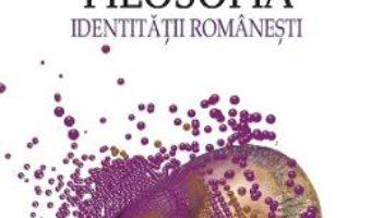 Cartea Filosofia identitatii romanesti – Ionel Necula (download, pret, reducere)