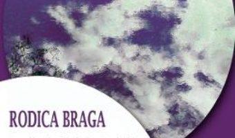 Cartea Trupul de fum al zilei – Rodica Braga (download, pret, reducere)