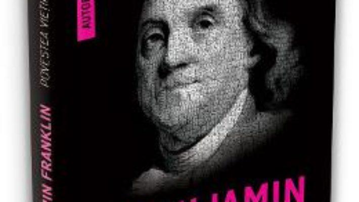 Cartea Povestea vietii mele Ed.2 – Benjamin Franklin (download, pret, reducere)