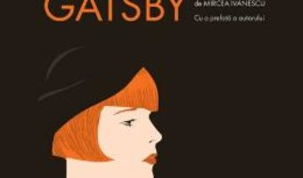 Cartea Marele Gatsby Ed.2018 – F. Scott Fitzgerald (download, pret, reducere)