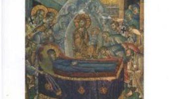 Cartea Adormirea Maicii Domnului. Cele mai frumoase predici (download, pret, reducere)