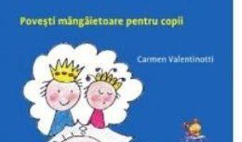 Cartea Povesti vindecatoare – Carmen Valentinotti (download, pret, reducere)