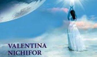 Cartea Nemuritorii – Valentina Nichifor (download, pret, reducere)