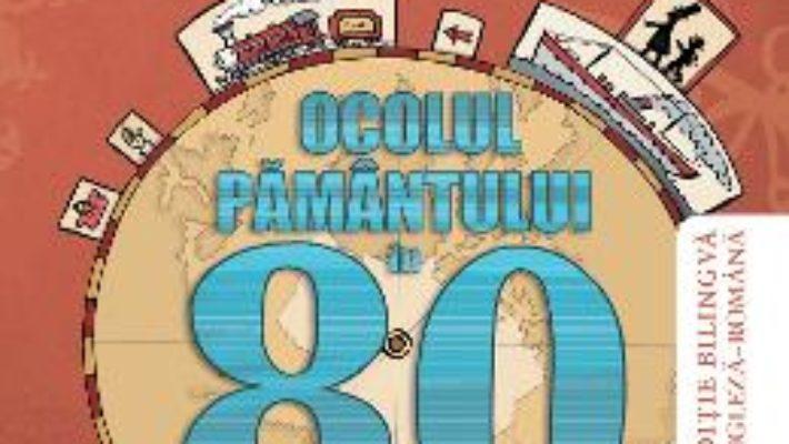 Cartea Ocolul pamantului in 80 de zile. Cele mai frumoase povesti bilingve – Jules Verne (download, pret, reducere)