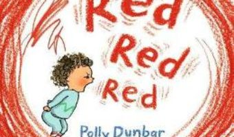 Cartea Red Red Red – Polly Dunbar (download, pret, reducere)