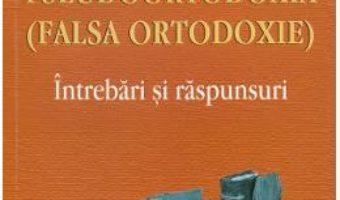 Cartea Pseudoortodoxia (falsa ortodoxie) – Ieromonah Macarie Marchis (download, pret, reducere)