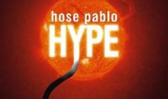 Cartea Hype – Hose Pablo (download, pret, reducere)