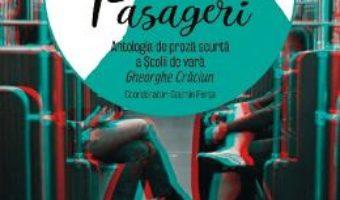 Cartea Pasageri. Antologia de proza scurta a Scolii de vara Gheorghe Craciun – Cosmin Perta (download, pret, reducere)