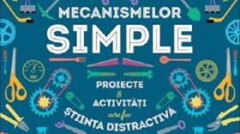 Cartea Cartea mecanismelor simple – Kelly Doudna (download, pret, reducere)