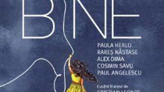 Cartea Ne facem bine. Romania, te iubesc! – Paula Herlo, Rares Nastase, Alex Dima, Cosmin Savu, Paul Angelescu (download, pret, reducere)