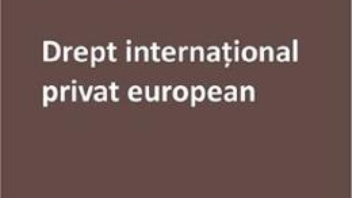 Cartea Drept international privat european – Ion Rebeca (download, pret, reducere)