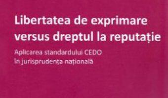 Cartea Libertatea de exprimare versus dreptul la reputatie – Stela Stoicescu (download, pret, reducere)
