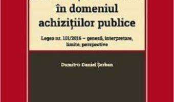 Cartea Remedii si cai de atac in domeniul achizitiilor publice – Dumitru-Daniel Serban (download, pret, reducere)