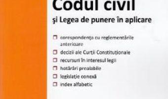 Cartea Codul civil si legea de punere in aplicare Ed.2019 (download, pret, reducere)