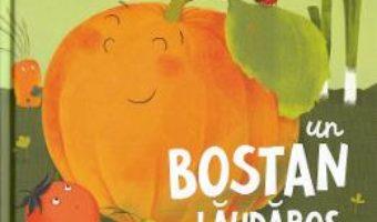 Cartea Un bostan laudaros – Vasile Romanciuc (download, pret, reducere)