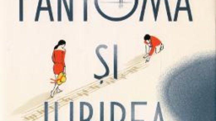 Cartea Fantoma si iubirea – Marc Levy (download, pret, reducere)